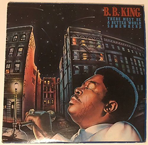 Bb King Autograph - B.B. BB King REAL hand SIGNED Better World Somewhere Album Record JSA Full LOA