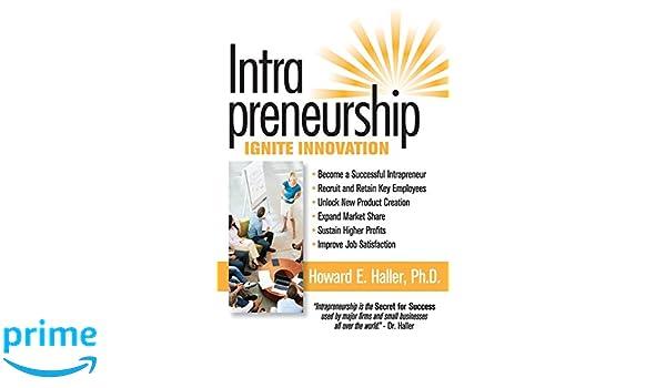 Intrapreneurship: Ignite Innovation: Amazon.es: Howard Edward Haller: Libros en idiomas extranjeros