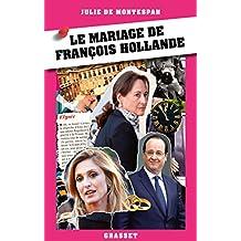 Le mariage de François Hollande (Documents Français) (French Edition)