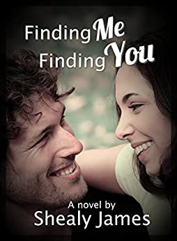 Finding Me, Finding You: Finding Series Book 1 by [James, Shealy]