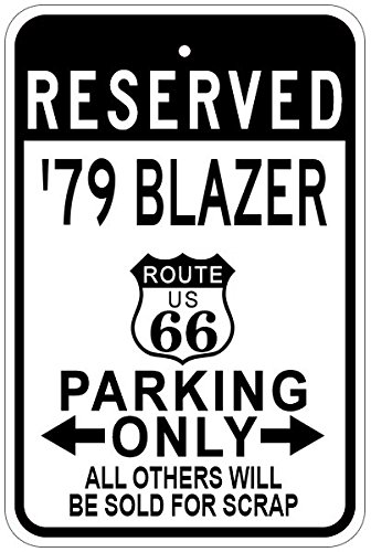 1979 79 CHEVY BLAZER Route 66 Aluminum Parking Sign - 12 x 18 Inches (Route 66 Blazer)