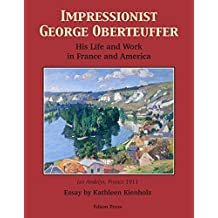 Impressionist George Oberteuffer His Life and Work in France and America by Kathleen Kienholz (2015-01-01)