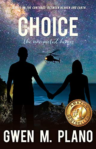 The Choice: the unexpected heroes by [Plano, Gwen M.]