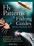 Fly Patterns by Fishing Guides: 200 Flies That Really Work