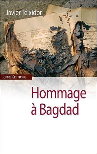 Hommage à Bagdad : Traducteurs et lettrés de l'époque 'abbsside pdf ebook