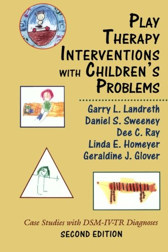 Play Therapy Interventions with Children's Problems: Case Studies with DSM-IV-TR Diagnoses