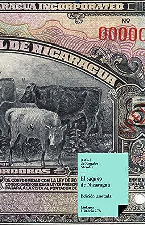 El saqueo en Nicaragua (Historia nº 278) eBook: de Nogales Méndez, Rafael, Warburton Matters, Leonard, Pérez, Ana Mercedes: Amazon.es: Tienda Kindle