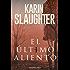 El último aliento (Spanish Edition)