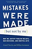 img - for Mistakes Were Made (but Not by Me): Why We Justify Foolish Beliefs, Bad Decisions, and Hurtful Acts by Carol Tavris (2015-10-20) book / textbook / text book