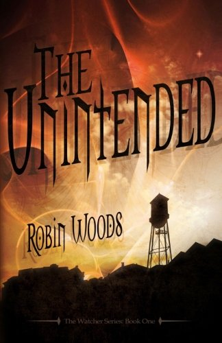 The Unintended (2nd Edition): The Watcher Series: Book One PDF