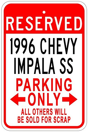 Chevy Impala Sign - 1996 96 CHEVY IMPALA SS Aluminum Parking Sign - 10 x 14 Inches
