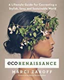 ECOrenaissance: A Lifestyle Guide for Cocreating a Stylish, Sexy, and Sustainable World