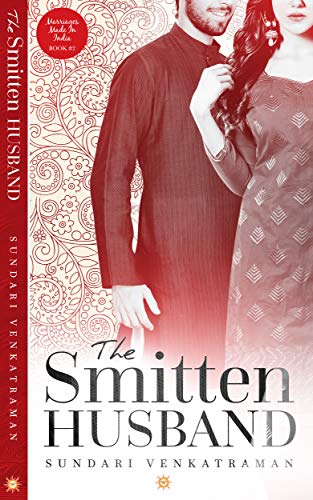(The Smitten Husband (Marriages Made in India Book 2))