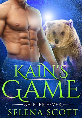 Kain's Game (Shifter Fever Book 4) by [Scott, Selena]