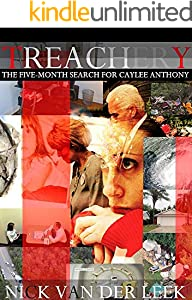 Treachery: The Five-Month Search For Caylee Anthony (Hopespring Chronicles Book 2)