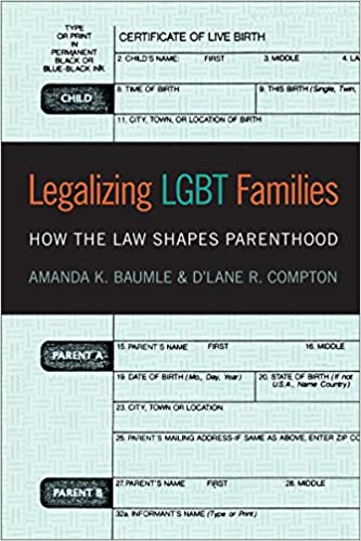 Legalizing Lgbt Families How The Law Shapes Parenthood