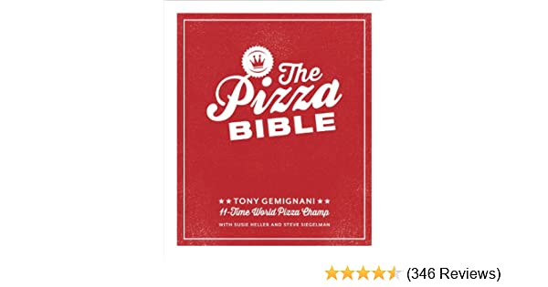 The pizza bible the worlds favorite pizza styles from the pizza bible the worlds favorite pizza styles from neapolitan deep dish wood fired sicilian calzones and focaccia to new york new haven detroit fandeluxe Gallery