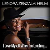 I Love Myself When I'm Laughing by Lenora Zenzalai Helm (2013-08-03)