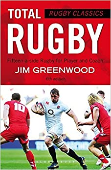 Book Rugby Classics: Total Rugby: Fifteen-a-side Rugby for Player and Coach by Jim Greenwood (2015-09-01)