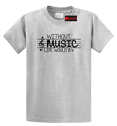 - Comical Shirt Men's Without Music Life Would Be b Flat Ash Grey M