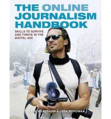 Download The Online Journalism Handbook: Skills to Survive and Thrive in the Digital AgeTHE ONLINE JOURNALISM HANDBOOK: SKILLS TO SURVIVE AND THRIVE IN THE DIGITAL AGE by Bradshaw, Paul (Author) on Jul-28-2011 Paperback pdf