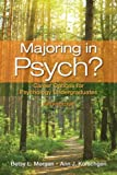 Majoring in Psych? : Career Options for Psychology Undergraduates, Morgan, Betsy L. and Korschgen, Ann J., 0205829589