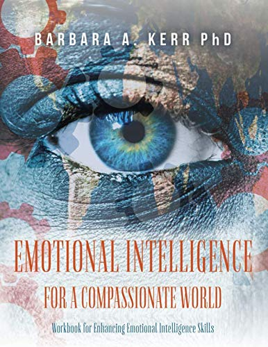 Emotional Intelligence for a Compassionate World: Workbook for Enhancing Emotional Intelligence Skills