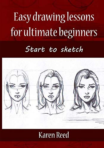- Easy drawing lessons for ultimate beginners: Start to sketch