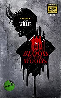 Blood in the Woods by [Willie, J.P.]