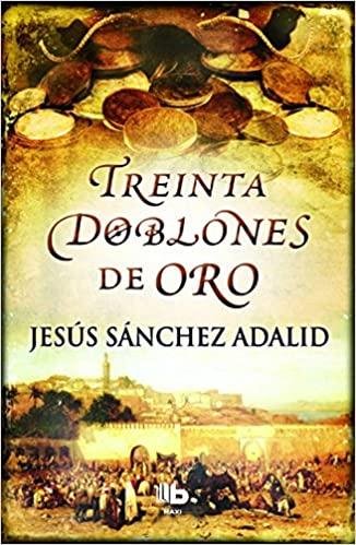 30 doblones de oro (Spanish Edition): Jesus Adalid: 9788490700518: Amazon.com: Books