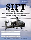 SIFT Study Guide: Test Prep and Practice Test Questions for the Army SIFT Exam by Accepted, Inc. (2013) Paperback
