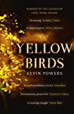 The Yellow Birds by Powers, Kevin (2013) Paperback