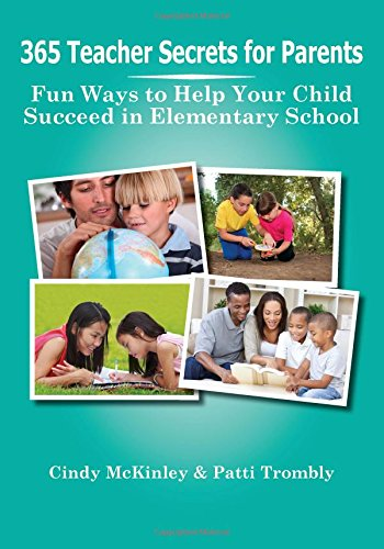365 Teacher Secrets for Parents: Fun Ways to Help Your Child Succeed in Elementary School