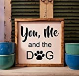 You, Me and the Dog Farmhouse style framed sign, Multiple sizes available