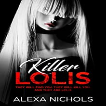 Killer Lolis Audiobook by Alexa Nichols Narrated by Karl Falkenhayn