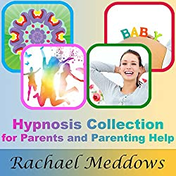 Hypnosis Collection for Parents and Parenting Help