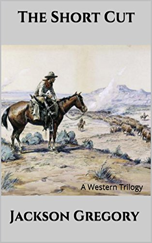 The Short Cut: A Western Mystery Trilogy