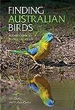 Finding Australian Birds%3A A Field Guid...