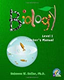 Biology Level I Teacher's Manual, Rebecca W. Keller, 1936114399