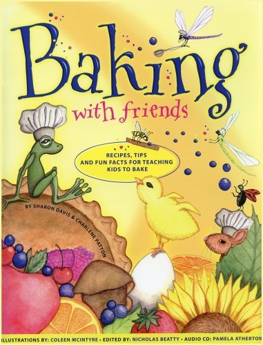 Baking with Friends: Recipes, Tips and Fun Facts for Teaching Kids to Bake Hardcover December 1, 2010