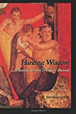 Hunting Wisdom: A Bacchic Orphic Diviner's Manual