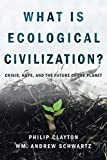 img - for What Is Ecological Civilization?: Crisis, Hope, and the Future of the Planet book / textbook / text book