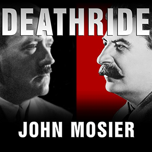 Deathride: Hitler vs. Stalin: The Eastern Front, 1941-1945