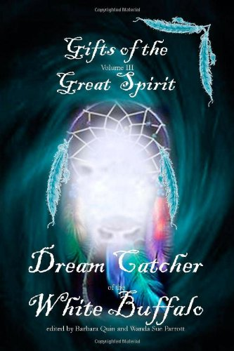 Download Gifts of the Great Spirit - Volume III: Dream Catcher of the White Buffalo ebook