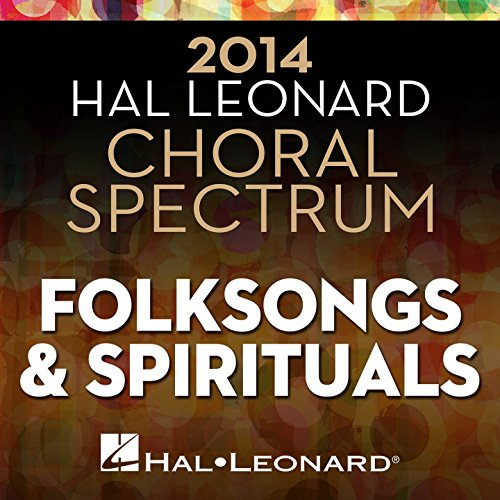 2014 Hal Leonard Choral Spectrum Folksongs & Spirituals (Song Choral Folk)