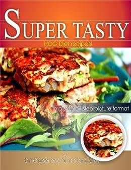 Super Tasty HCG picture book recipes (Super Tasty HCG step by step pictuerbook recipes 1)