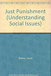 Just Punishment (Understanding Social Issues)