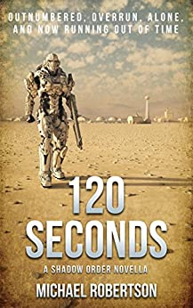 120 Seconds: A Shadow Order Story (The Shadow Order) by [Robertson, Michael]
