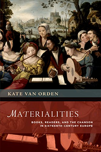 Download Materialities: Books, Readers, and the Chanson in Sixteenth-Century Europe (The New Cultural History of Music Series) Pdf