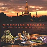 Riverside Recipes, Worawat Thonglor and Narisa Chakrabongse, 6167339368